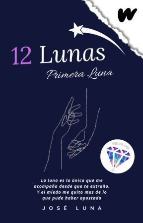 12 Lunas [Primera Luna, #1] © by Jose127est