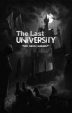 The Last University  by unknownrpier