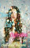 I Don't Eat CupCakes (wattys2015) cover