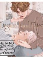 DESTINED AND FATED by mingxiuni_tan