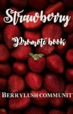 STRAWBERRY PROMOTE BOOK by Berry_Lush