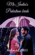 Mr. India's Pakistani Bride by introvert_2001