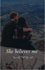 """""""She believes me"""" by itsmeevii1"""
