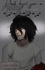 Death doesn't scare me [L x Reader] • Death Note  by adventuretimefanitc