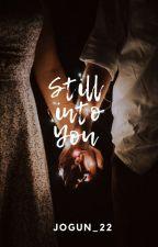 Still into You by JoGun_22
