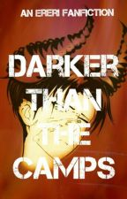 Darker Than The Camps || Ereri || by sinah-chan