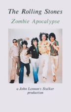 The Rolling Stones: ZOMBIE APOCALYPSE  by john_lennons_stalker