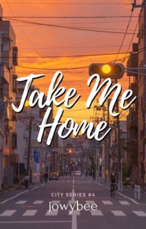 Take Me Home (City Series #4) by jowybee