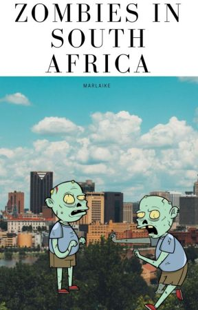 Zombie outbreak in South Africa by Marykerose