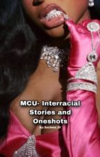 MCU- Interracial Stories and One Shots   by Duchess_20
