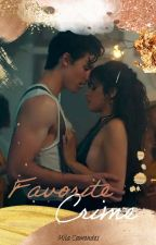 Favorite Crime || Shawmila [Completed] by MilaCamendes