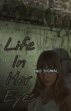 Life In Her Eyes // Victoria De Angelis (complete short story) by asteria_lunar