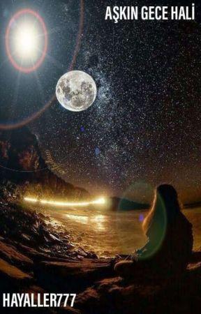 Aşkın Gece Hali  by Hayaller777