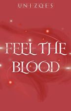 Feel The Blood by Uniqzes