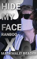°Hide my Face° Ranboo x MaskMale!Reader by ItzNotAaron