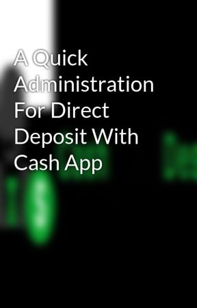 A Quick Administration For Direct Deposit With Cash App by cashappdesks