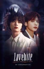 Lovebite : Forever partners in crime [Taegyu] ✔️ by vnssjnnhyun