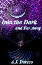 Into the Dark and Far Away by Loxoscelus