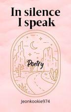 In Silence I Speak by Jeonkookie974