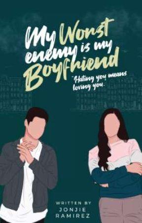 My Worst Enemy Is My Boyfriend by jonjieramz123