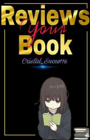 Reviews Your Book by Cristal_Snow116