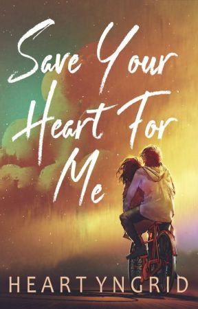 Save Your Heart For Me by HeartYngrid