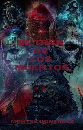 EL TREN DE LOS MUERTOS (Próximamente) by montseMG0690