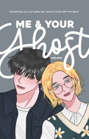 Me & Your Ghost by rebelerso