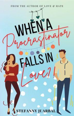 When A Procrastinator Falls In Love by HeySteff
