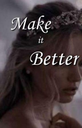 Make it Better ||RP complaints|| by -LovableFire-