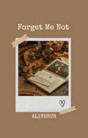 Forget me not [ONESHOT] by AL1VEBUR