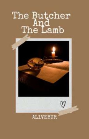 The Butcher And The Lamb [ONESHOT] by AL1VEBUR