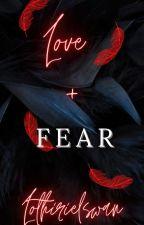 LOVE + FEAR by Lothirielswan