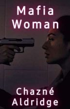 Mafia Woman  by ChazneAldridge