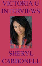 Victoria G Interviews Sheryl Carbonell by HelloVictoriaG