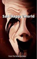 Sad Happy World by Axhllexo