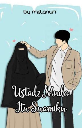 Ustadz muda itu suamiku(Proses Terbit√) by MELANuri3