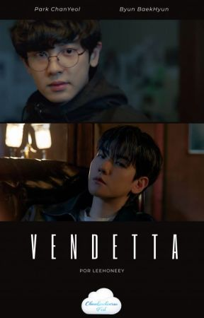 VENDETTA (ChanBaek/BaekYeol) by leehoneey