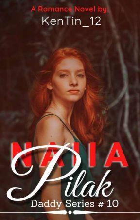 AMBITIOUS: NAIIA PILAK ( Daddy's series #10 ) by KenTin_12