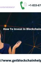 How To Invest In Blockchain Stocks Call Now : +1-833-674-1906 by gisellejosephine