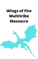 Wings of Fire: Multitribe Massacre by ViviCode