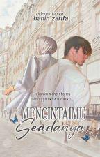 Mencintaimu Seadanya [OG] by haninzarifa