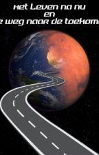 Het leven na nu en de weg naar de toekomst door Lucky_Evolution