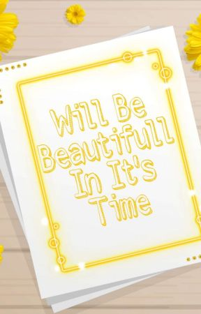 Wiil Be Beautifull In It's Time by LarasTrii