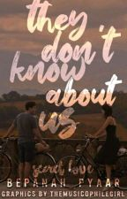 They don't know about us °$€¢®€T Love° by bepanah_pyaar