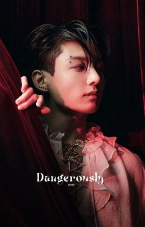 <OG> Dangerously // jjk by baeknob