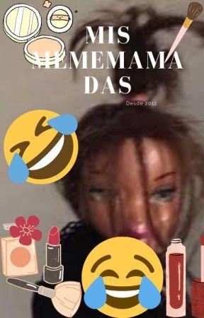 MEMEMAMADAS XD by DulceIzquierdo0