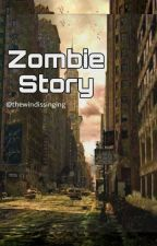 Zombie Story by TheWindIsSinging