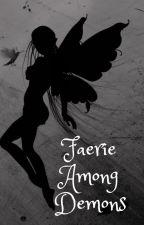 Faerie Among Demons (Obey Me x OC) by MegiRose99