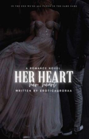 Her heart| 18+ by eroticaurora